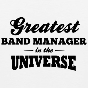 greatest band manager in the universe t-shirt - Men's Premium Tank