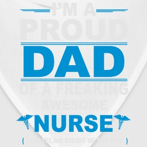 I Am A Proud Dad Of A Freaking Awesome Nurse T-Shirts - Bandana