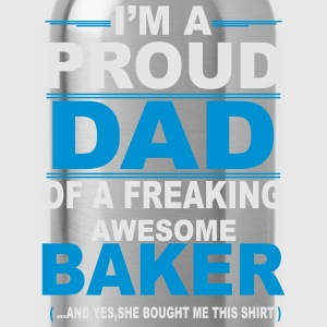 I'M A Proud Dad Of A Freaking Awesome Baker. And  T-Shirts - Water Bottle