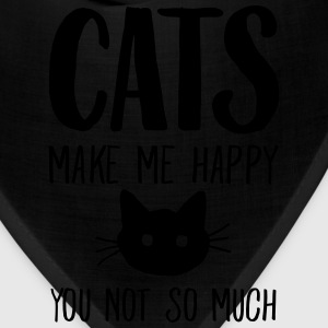Cats Make Me Happy - You Not So Much T-Shirts - Bandana