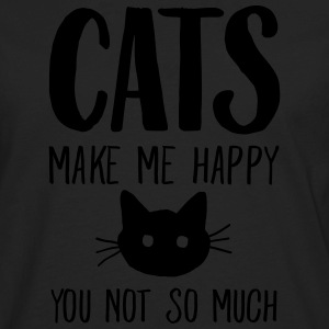 Cats Make Me Happy - You Not So Much T-Shirts - Men's Premium Long Sleeve T-Shirt