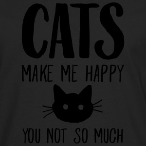 Cats Make Me Happy - You Not So Much Women's T-Shirts - Men's Premium Long Sleeve T-Shirt