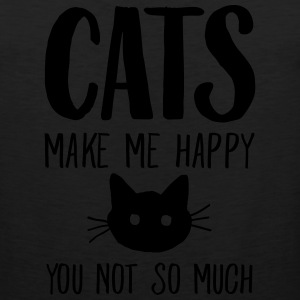 Cats Make Me Happy - You Not So Much Women's T-Shirts - Men's Premium Tank