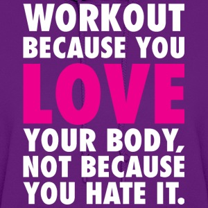 Workout Because You Love Your Body Women's T-Shirts - Women's Hoodie