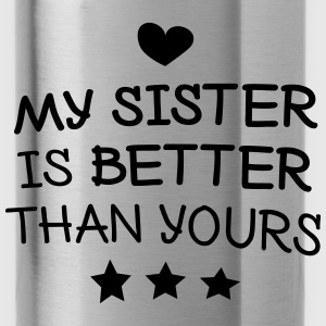 My sister is better Bags & backpacks - Water Bottle