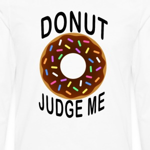 donut_judge_me_tshirt - Men's Premium Long Sleeve T-Shirt