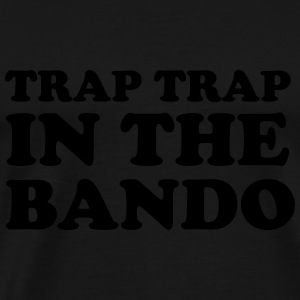 Trap trap in the bando Long Sleeve Shirts - Men's Premium T-Shirt