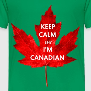 KEEP CALM EH I'M CANADIAN - Toddler Premium T-Shirt