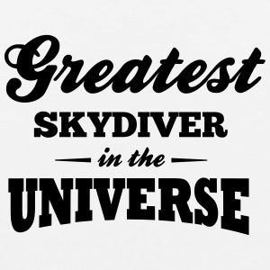 greatest skydiver in the universe t-shirt - Men's Premium Tank