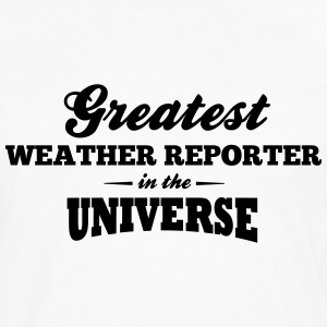 greatest weather reporter in the univers t-shirt - Men's Premium Long Sleeve T-Shirt