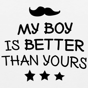 My Boy is better Kids' Shirts - Men's Premium Tank