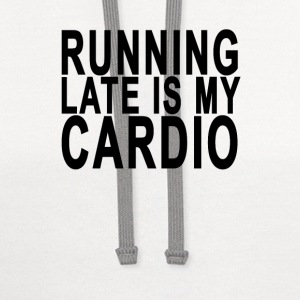 running_late_is_my_cardio - Contrast Hoodie