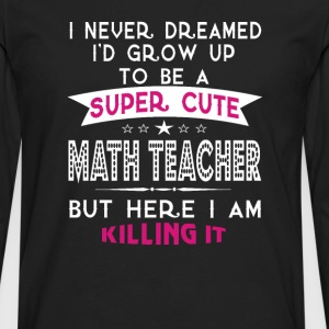 A Super cute Math Teacher - Men's Premium Long Sleeve T-Shirt