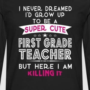 A SUPER CUTE FIRST GRADE TEACHER - Men's Premium Long Sleeve T-Shirt