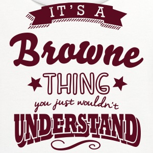 its a browne name surname thing t-shirt - Contrast Hoodie