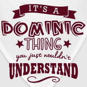its a dominic name forename thing t-shirt - Bandana