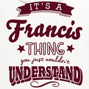 its a francis name surname thing t-shirt - Contrast Hoodie