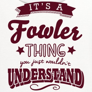 its a fowler name surname thing t-shirt - Contrast Hoodie