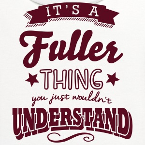 its a fuller name surname thing t-shirt - Contrast Hoodie