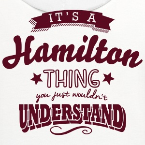 its a hamilton name surname thing t-shirt - Contrast Hoodie
