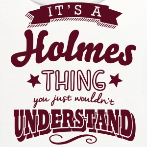its a holmes name surname thing t-shirt - Contrast Hoodie