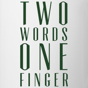 TWO WORDS ONE FINGER  T-Shirts - Coffee/Tea Mug
