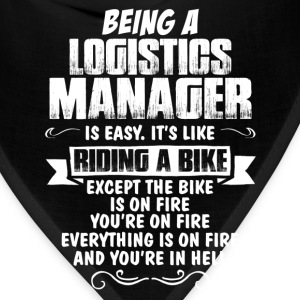 Being A Logistics Manager... T-Shirts - Bandana