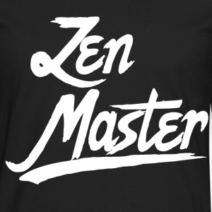 Zen Master - Spiritual Quote - Men's Premium Long Sleeve T-Shirt