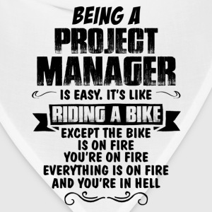 Being A Project Manager.... T-Shirts - Bandana
