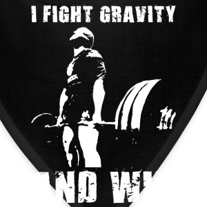 I Fight Gravity And Win (Deadlift) T-Shirts - Bandana