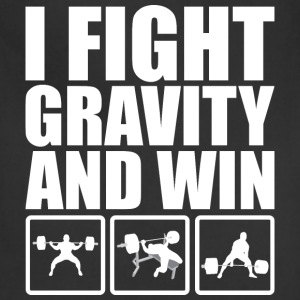 I Fight Gravity And Win (Powerlifting) T-Shirts - Adjustable Apron