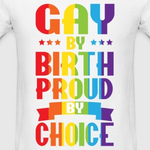 Gay By Birth Proud By Choice Rainbow LGBT Pride Tank Tops - Men's T-Shirt