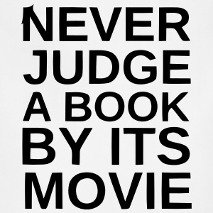 NEVER JUDGE A BOOK BY ITS MOVIE Tanks - Adjustable Apron
