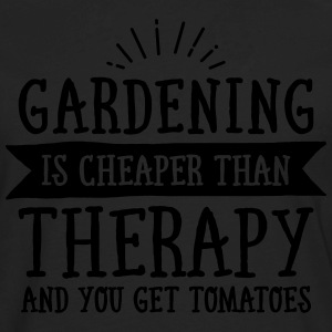 Gardening Is Cheaper Than Therapy... T-Shirts - Men's Premium Long Sleeve T-Shirt