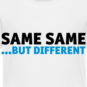 Same Same, But Different Kids' Shirts - Toddler Premium T-Shirt