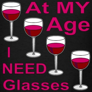At My Age I Need (Wine) Glasses - Men's T-Shirt
