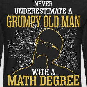 A Grumpy Old Man With A Math Degree - Men's Premium Long Sleeve T-Shirt
