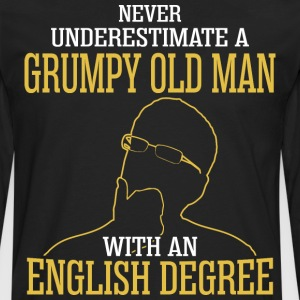 A Grumpy Old Man With An English Degree - Men's Premium Long Sleeve T-Shirt