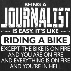 Being A Journalist Like The Bike Is On Fire - Tote Bag