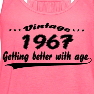Vintage 1967 Getting Better With Age Women's T-Shirts - Women's Flowy Tank Top by Bella