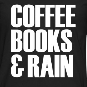 Coffee Books & Rain funny - Men's Premium Long Sleeve T-Shirt