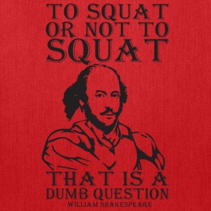 To Squat or Not To Squat (Shakespeare) T-Shirts - Tote Bag