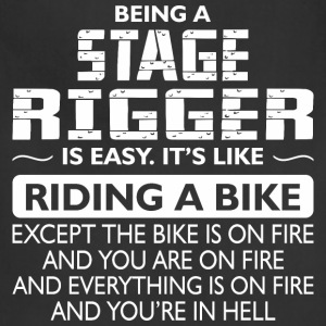 Being A Stage Rigger Like The Bike Is On Fire - Adjustable Apron