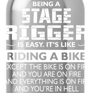 Being A Stage Rigger Like The Bike Is On Fire - Water Bottle