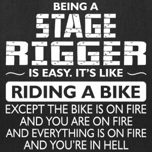 Being A Stage Rigger Like The Bike Is On Fire - Tote Bag