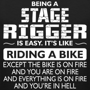 Being A Stage Rigger Like The Bike Is On Fire - Men's Premium Tank