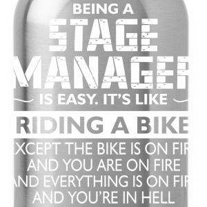 Being A Stage Manager Like The Bike Is On Fire - Water Bottle
