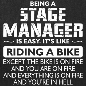 Being A Stage Manager Like The Bike Is On Fire - Tote Bag