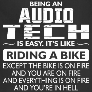 Being An Audio Tech Like The Bike Is On Fire - Adjustable Apron