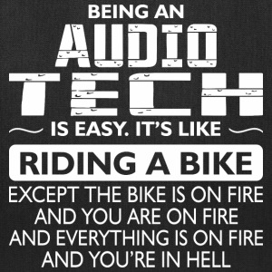 Being An Audio Tech Like The Bike Is On Fire - Tote Bag